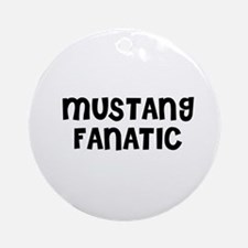 MUSTANG FANATIC Ornament (Round)
