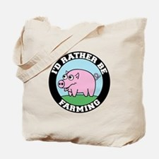 I'd Rather be Farming Tote Bag