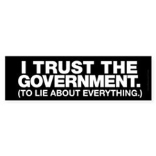I Trust the Government Bumper Bumper Sticker