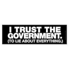 I Trust the Government Bumper Bumper Sticker