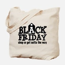 Black Friday Shop or Get Outta the Way Tote Bag