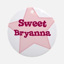 Sweet Bryanna Ornament (Round)