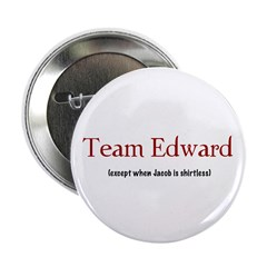 "Team Edward (except...) 2.25"" Button (10 pack"