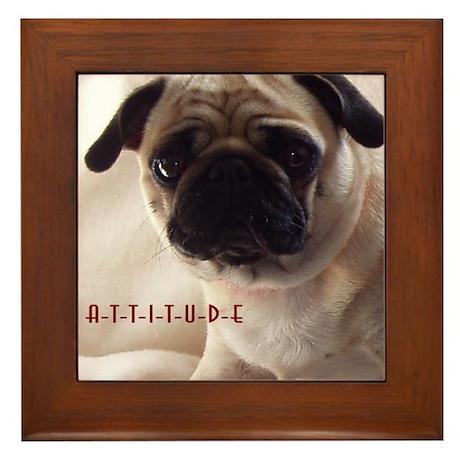 Pug Attitude Framed Tile