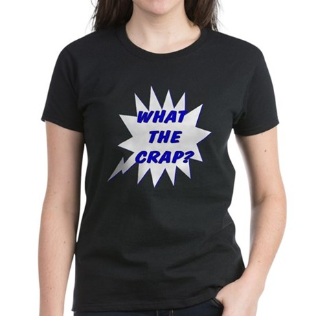 What the Crap? Blue Women's Dark T-Shirt