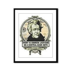 Irony is Andrew Jackson Framed Panel Print
