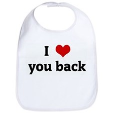 I Love you back Bib