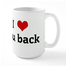 I Love you back Mug