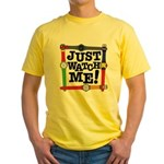 Just Watch Me Yellow T-Shirt