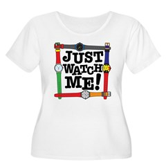 Just Watch Me T-Shirt
