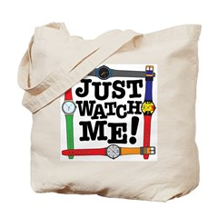 Just Watch Me Tote Bag