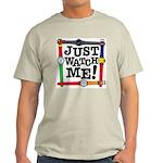Just Watch Me Light T-Shirt