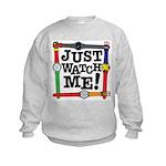 Just Watch Me Kids Sweatshirt