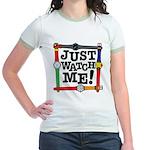 Just Watch Me Jr. Ringer T-Shirt