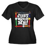 Just Watch Me Women's Plus Size V-Neck Dark T-Shir