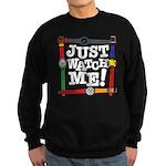 Just Watch Me Sweatshirt (dark)