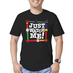 Just Watch Me T
