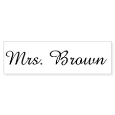 Mrs. Brown Bumper Bumper Sticker