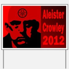Aleister Crowley 2012 Yard Sign