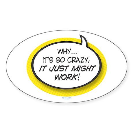 It's So Crazy Oval Sticker