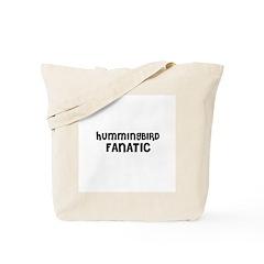 HUMMINGBIRD FANATIC Tote Bag