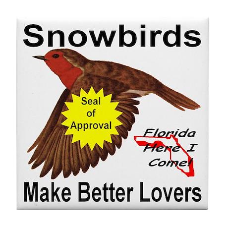 Snowbirds Make Better Lovers Tile Coaster