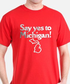 Say Yes to Michigan T-Shirt