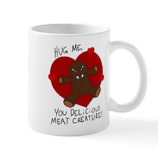 Hug Me, Meat Creature Mug