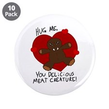 """Hug Me, Meat Creature 3.5"""" Button (10 pack)"""