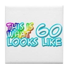60th birthday, 60 looks like  Tile Coaster