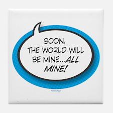 All Mine! Tile Coaster