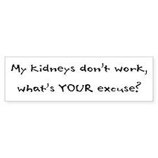 My Kidneys Don't Work Bumper Bumper Sticker