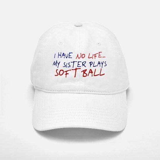 I Have No Life... Baseball Baseball Cap