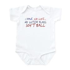 I Have No Life... Infant Bodysuit