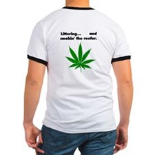 Littering and Smokin the Reefer Shirt