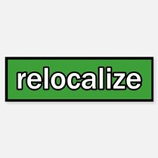 Relocalize Bumper Bumper Bumper Sticker
