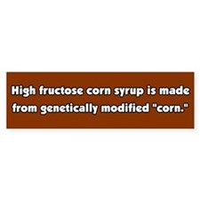 High Fructose Corn Syrup GMO Bumper Bumper Sticker