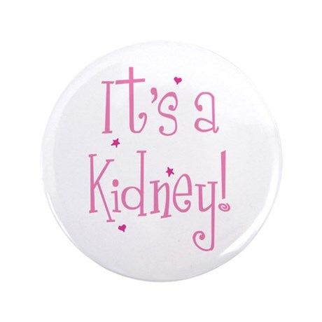 "It's a Kidney! 3.5"" Button"