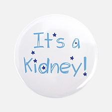 "It's a Kidney! 3.5"" Button"