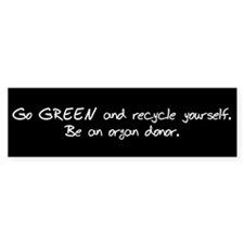 Go GREEN and Recycle Yourself Bumper Car Sticker