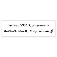 Unless YOUR Pancreas Doesn't Bumper Bumper Sticker