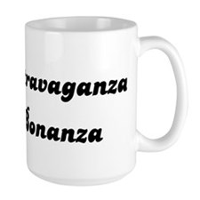 Extravaganza Bonanza Coffee Mug
