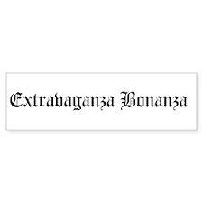 Extravaganza Bonanza Bumper Stickers
