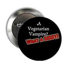 "Vegetarian Vampire Sissy 2.25"" Button"