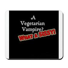 Vegetarian Vampire Sissy Mousepad