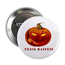 """Trick Happens 2.25"""" Button"""