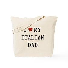 I Love my Italian Dad Tote Bag