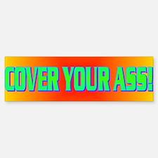 COVER YOUR ASS! Bumper Bumper Sticker