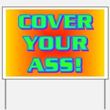 COVER YOUR ASS! Yard Sign