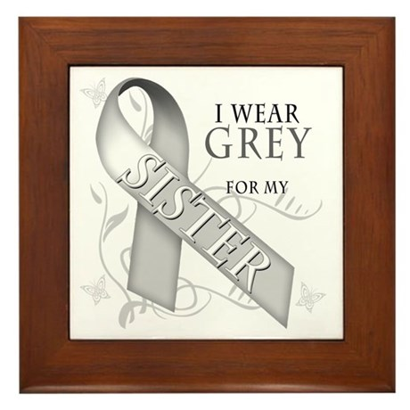 I Wear Grey for my Sister Framed Tile